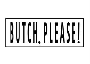Butch Please